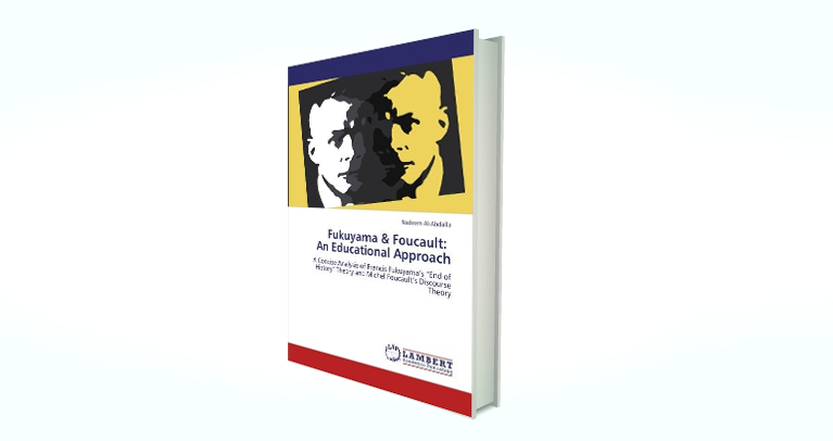 Fukuyama & Foucault: An Educational Approach