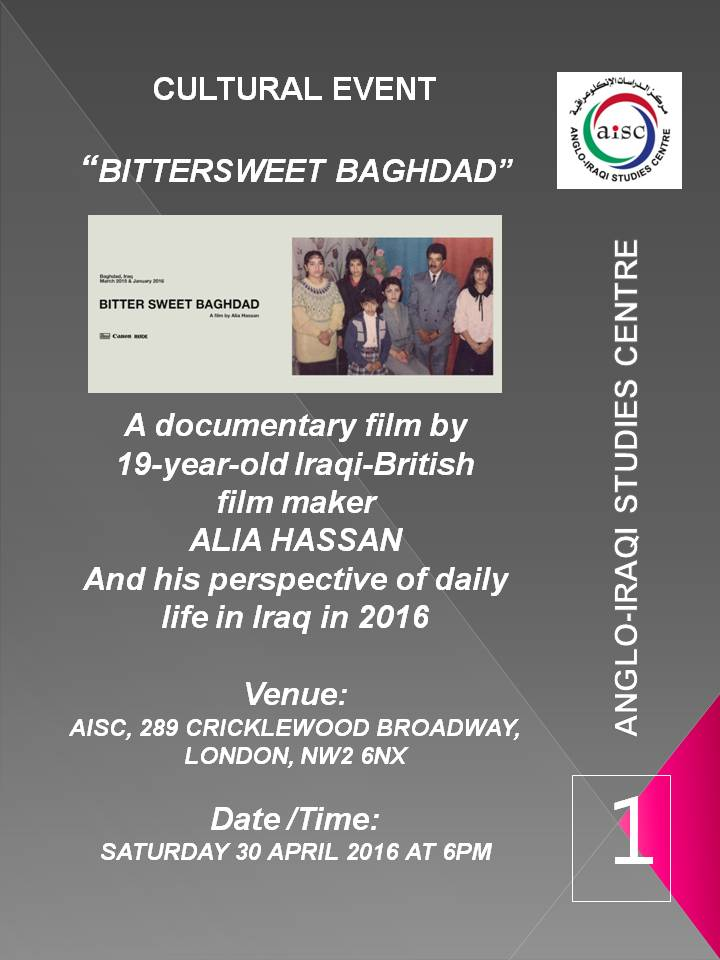 "OUR NEXT CULTURAL EVENT:  ""BITTERSWEET BAGHDAD"" FILM SCREENING – 30 APRIL 2016 (AISC OFFICE)"