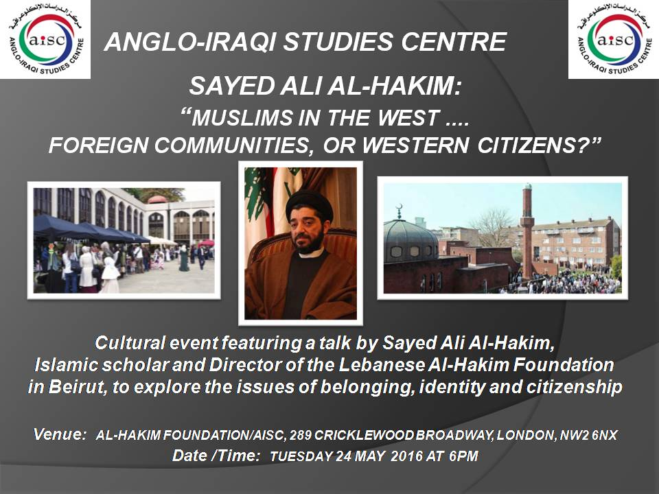"""OUR NEXT CULTURAL EVENT:  """"MUSLIMS IN THE WEST – FOREIGN COMMUNITIES OR WESTERN CITIZENS?"""" – 24 MAY 2016 (AISC OFFICE)"""
