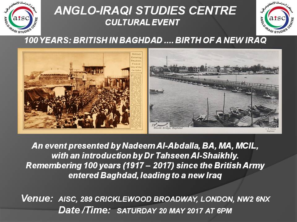 "OUR NEXT CULTURAL EVENT:  ""100 YEARS – BRITISH IN BAGHDAD, BIRTH OF A NEW IRAQ"" -20 MAY 2017 (AISC OFFICE)"