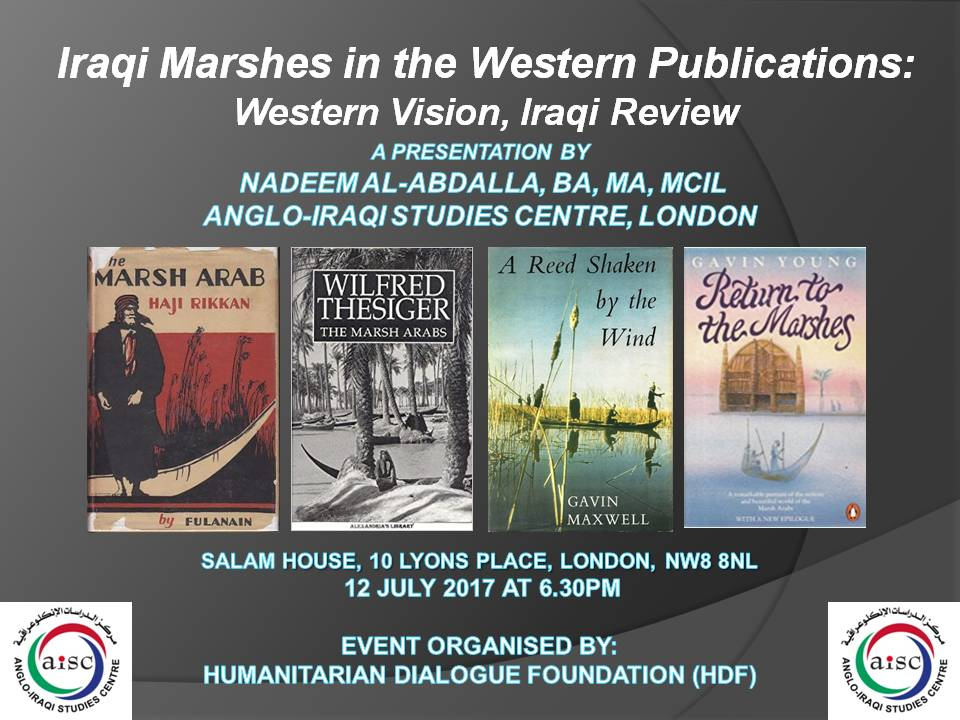 """OUR NEXT CULTURAL EVENT:  """"IRAQI MARSHES IN THE ENGLISH LANGUAGE PUBLICATIONS – WESTERN VISION, IRAQI REVIEW"""" – 12 JULY 2017 (OUTREACH EVENT, LONDON)"""