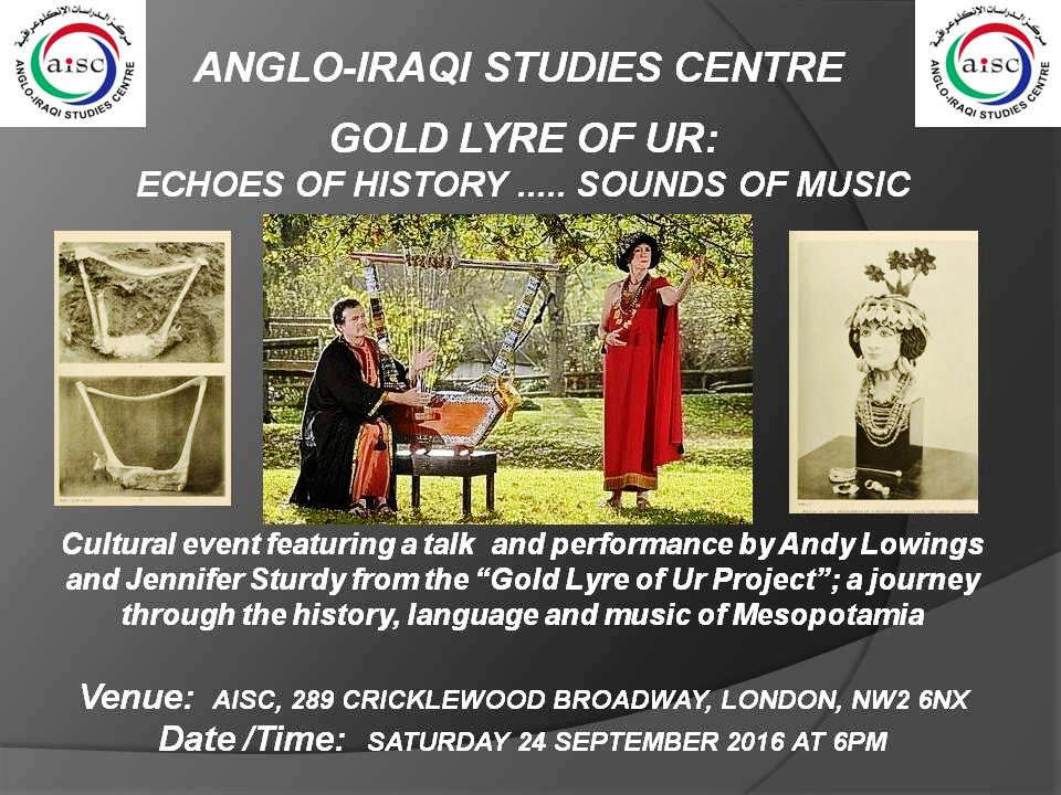 "OUR NEXT CULTURAL EVENT:  ""GOLD LYRE OF UR – ECHOES OF HISTORY, SOUNDS OF MUSIC"" – 24 SEPTEMBER 2016 (AISC OFFICE)"